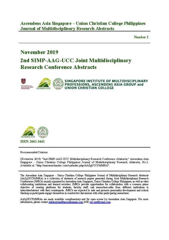 View Vol. 2 No. 1 (2019): Ascendens Asia Singapore - Union Christian College Philippines Journal of Multidisciplinary Research Abstracts